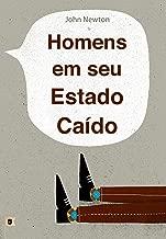 Homens em Seu Estado Caído, por John Newton (Portuguese Edition)