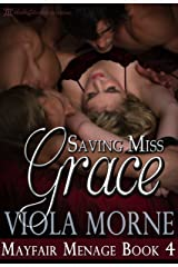 Saving Miss Grace (Mayfair Menage Book 4) Kindle Edition