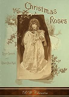 Christmas Roses (RW Classics Edition, Illustrated)
