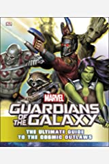 Marvel Guardians of the Galaxy The Ultimate Guide to the Cosmic Outlaws Hardcover