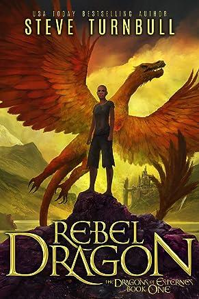 Rebel Dragon (The Dragons of Esternes Book 1)