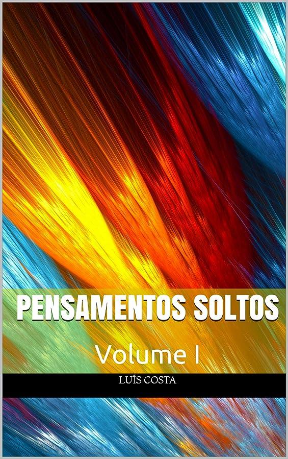 Pensamentos Soltos: Volume I (Portuguese Edition)