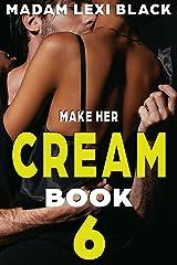 Make Her Cream (Season 1: BWWM Interracial Romance 18+ Book 6) Kindle Edition