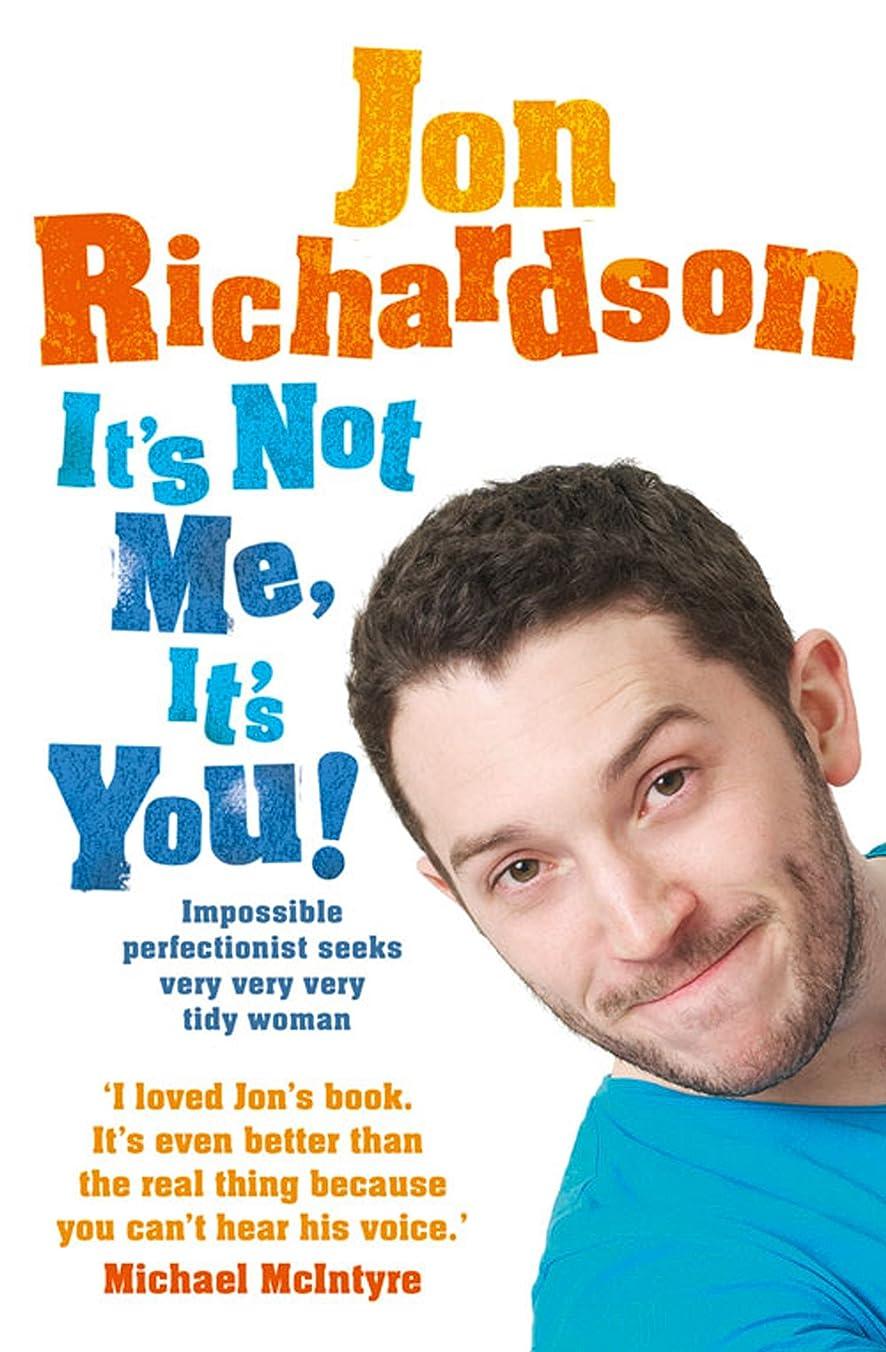 修道院実現可能性お勧めIt's Not Me, It's You!: Impossible perfectionist, 27, seeks very very very tidy woman (English Edition)
