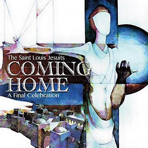 St. Louis Jesuits - Coming Home 2019