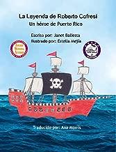 La leyenda de Roberto Cofresí~Un héroe de Puerto Rico (Spanish Edition)