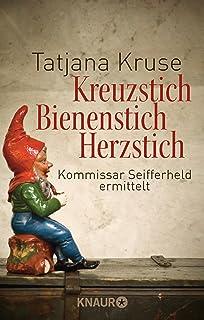 Kreuzstich Bienenstich Herzstich: Kommissar Seifferheld ermittelt