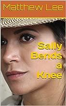 Sally Bends a Knee