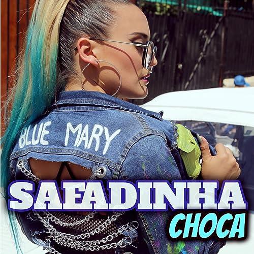 Safadinha Choca by Blue Mary on Amazon Music - Amazon.com