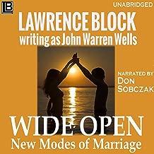 Wide Open: New Modes of Marriage (John Warren Wells on Sexual Behavior Book 5)