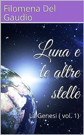 Luna e le altre stelle: La Genesi (vol. 1)