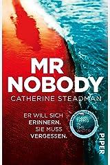 Mr Nobody – Er will sich erinnern. Sie muss vergessen.: Thriller (German Edition) Kindle Edition