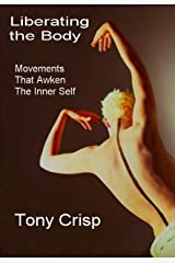 Liberating The Body: Movements That Awaken the Inner Self Kindle Edition