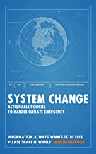 System Change: Actionable Policies to Handle Climate Emergency