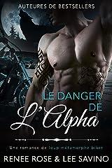 Le Danger de l'Alpha: Une romance de loup métamorphe biker (Alpha Bad Boys t. 2) Format Kindle