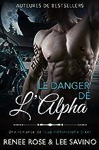 Le Danger de l'Alpha: Une romance de loup métamorphe biker (Alpha Bad Boys t. 2)
