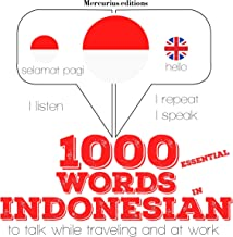 1000 essential words in Indonesian: I Listen. I Repeat. I Speak.