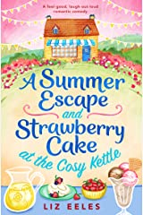 A Summer Escape and Strawberry Cake at the Cosy Kettle: A feel good, laugh out loud romantic comedy (English Edition) Format Kindle