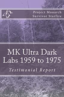 MK Ultra Dark Labs: 1959-1975 Testimonial Report