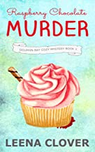 Raspberry Chocolate Murder: A Cozy Murder Mystery (Dolphin Bay Cozy Mystery Series Book 1)