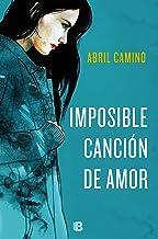 Imposible canción de amor (Grandes novelas)
