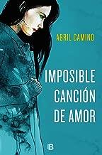 Imposible canción de amor (Spanish Edition)