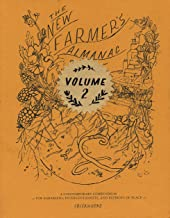The New Farmer's Almanac, Volume 2: A Contemporary Compendium for Agrarians, Interventionists, and Patriots of Place