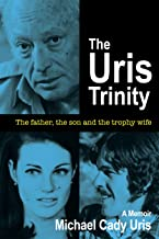 The Uris Trinity: The father, the son and the trophy wife