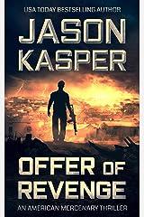 Offer of Revenge: A David Rivers Thriller (American Mercenary Book 2) Kindle Edition