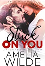 Stuck on You (Bliss Brothers Book 2)