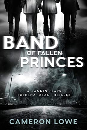 Band of Fallen Princes (Rankin Flats Supernatural Thrillers Book 5)