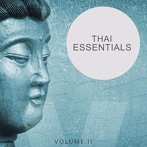 Thai Essentials, Vol. 2 (Relaxing Meditation, Yoga ...