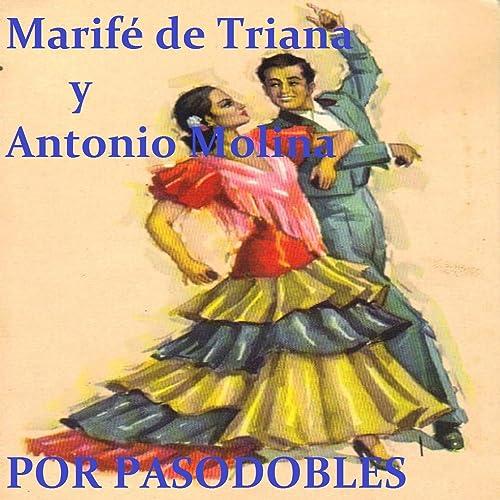 Marifé de Triana y Antonio Molina por Pasodobles