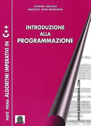 Introduzione alla programmazione. Parte prima: algoritmi imperativi in C++