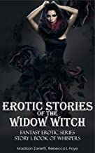 Erotic Stories of the Widow Witch: Fantasy Erotic Series: Story 1 Book of Whispers - Romance Erotiсa and Forbidden Taboo Explicit Sex in One Series - Erotika ... Short Stories for Adults for Women and Men