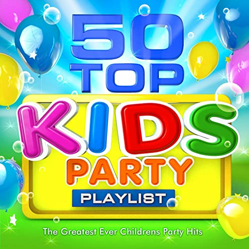 50 Top Kids Party Playlist The Greatest Ever Childrens