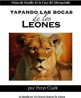 TAPANDO LAS BOCAS DE LOS LEONES: La Batalla por Tu Corazón Está en Tu Cabeza (Spanish Edition)