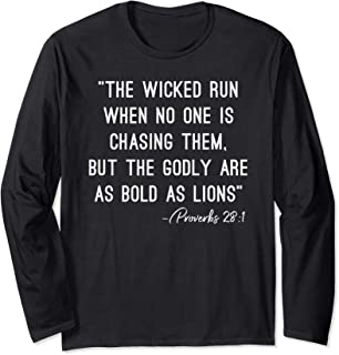 Wicked Run When No One Is Chasing But Godly Bold As Lions Long Sleeve T-Shirt
