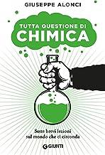 Scaricare Libri Tutta questione di chimica: Sette brevi lezioni sul mondo che ci circonda PDF