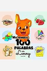 Las Primeras 100 Palabras con Lenny: Una maravillosa guía para niños de 1 a 3 años de edad para que aprendan sus primeras 100 palabras (Comenzar a hablar, ... Aprender un idioma). (Spanish Edition) Kindle Edition