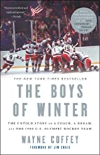 The Boys of Winter: The Untold Story of a Coach, a Dream, and the 1980 U.S. Olympic Hockey Team PDF