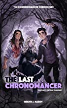 The Last Chronomancer (The Chronomancer Chronicles Book 1)