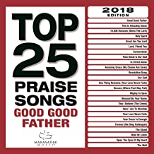 Top 25 Praise Songs - Good Good Father