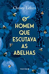 O homem que escutava as abelhas (Portuguese Edition) Kindle Edition