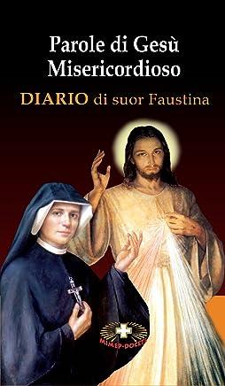 Parole di Gesù Misericordioso: Diario di suor Faustina