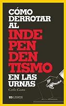 Cómo derrotar al independentismo en las urnas: El libro que desnuda la volatilidad del independentismo catalán