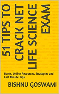 51 Tips to Crack NET Life Science Exam (CSIR-UGC JRF): Books, Online Resources, Strategies and Last Minute Tips!