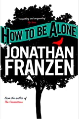 How to be Alone Kindle Edition