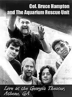 Col. Bruce Hampton and The Aquarium Rescue Unit - Live at the Georgia Theater - Athens, GA