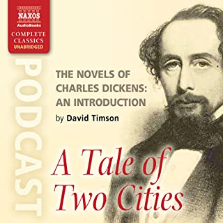 The Novels of Charles Dickens: An Introduction by David Timson to A Tale of Two Cities